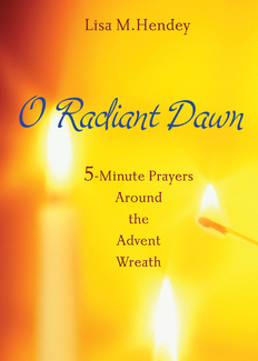 O Radiant Dawn by Lisa M. Hendey