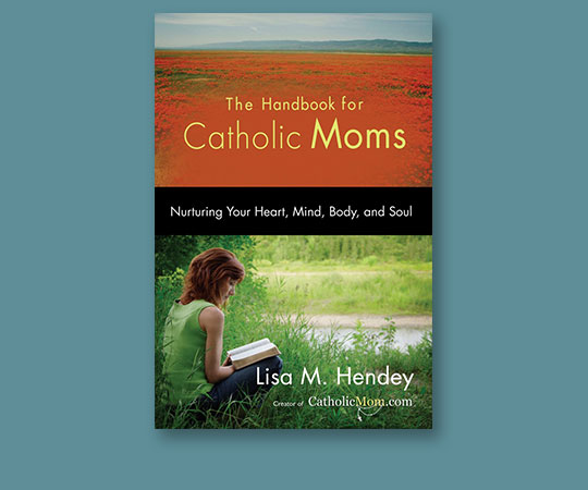 The Handbook for Catholic Moms: