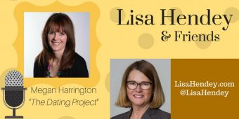 "Lisa Hendey & Friends #08: Megan Harrington, ""The Dating Project"""
