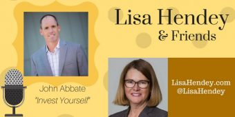 "Lisa Hendey & Friends #09: John Abbate ""Invest Yourself"""
