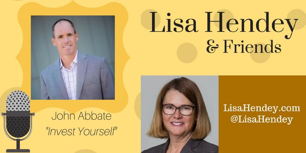 "Lisa Hendey & Friends #09: John Abbate ""Invest Yourself"""