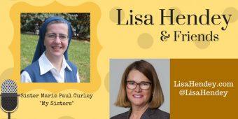 """Lisa Hendey & Friends #13: Sr. Marie Paul Curley """"My Sisters"""""""