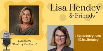 "Lisa Hendey & Friends #14: Lisa Duffy ""Mending the Heart"""