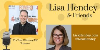Fr. Tom Gibbons, CSP: Romero – Lisa Hendey & Friends Episode 27