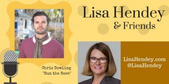 "Chris Dowling ""Run the Race"" – Lisa Hendey & Friends – Episode #50"