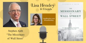 """Stephen Auth """"The Missionary of Wall Street"""" – Lisa Hendey & Friends – Episode 53"""